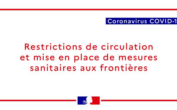 Restrictions de circulation et mesures sanitaires